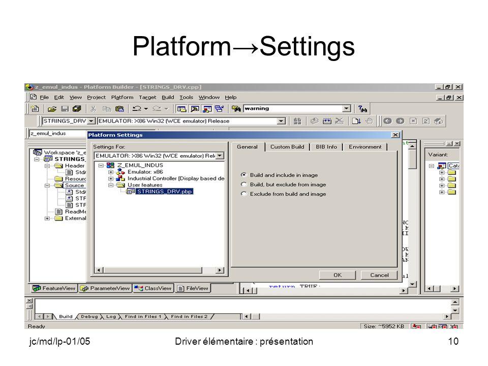 jc/md/lp-01/05Driver élémentaire : présentation10 PlatformSettings