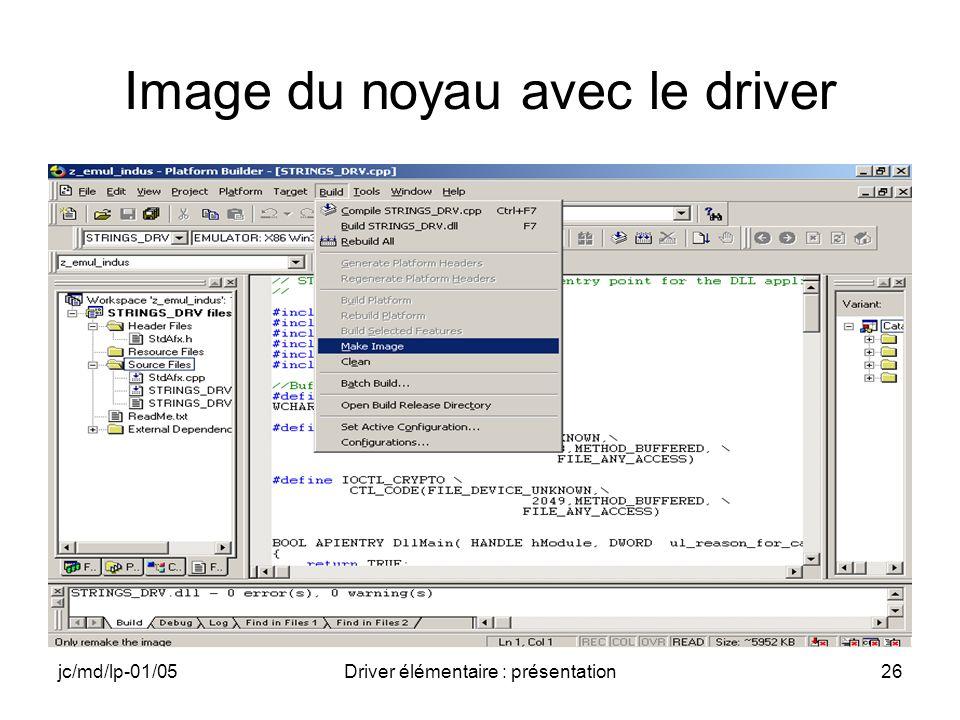 jc/md/lp-01/05Driver élémentaire : présentation26 Image du noyau avec le driver