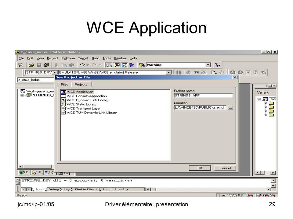 jc/md/lp-01/05Driver élémentaire : présentation29 WCE Application