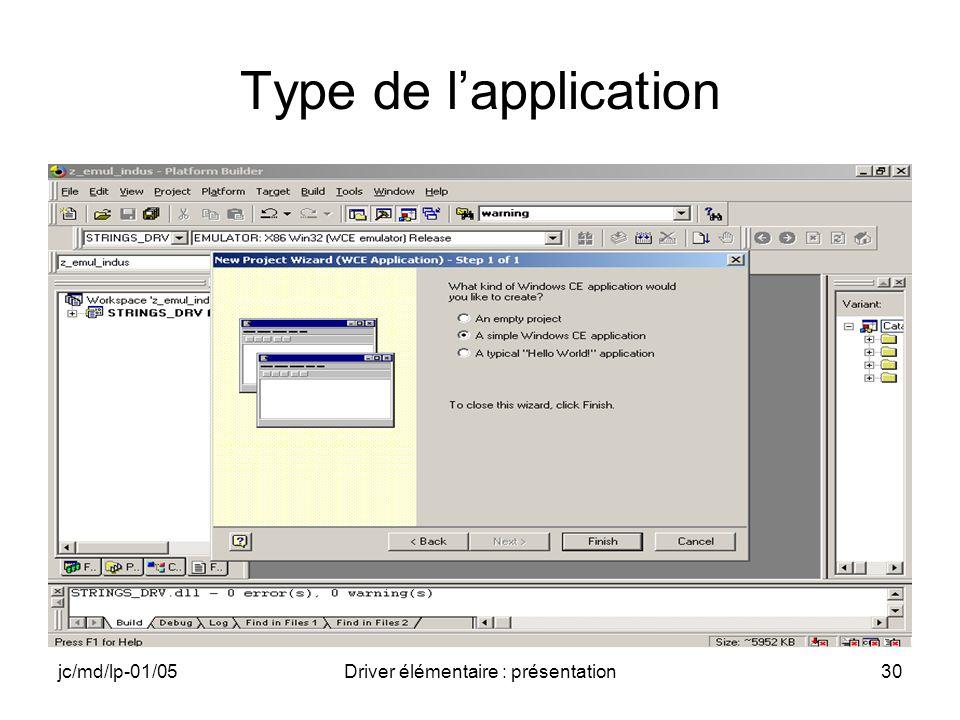 jc/md/lp-01/05Driver élémentaire : présentation30 Type de lapplication