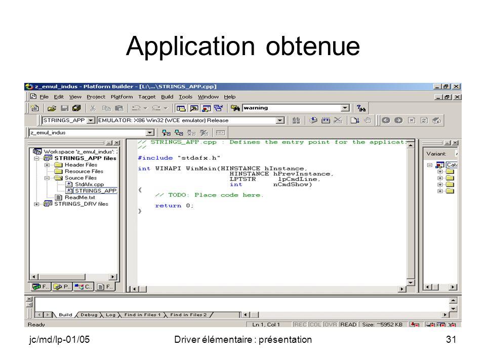 jc/md/lp-01/05Driver élémentaire : présentation31 Application obtenue