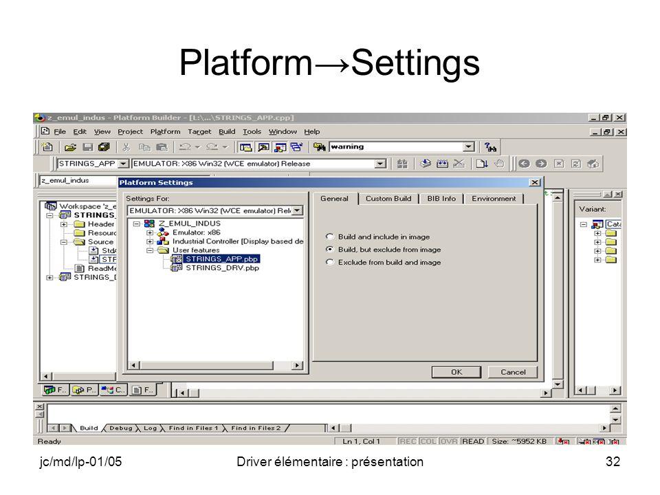 jc/md/lp-01/05Driver élémentaire : présentation32 PlatformSettings