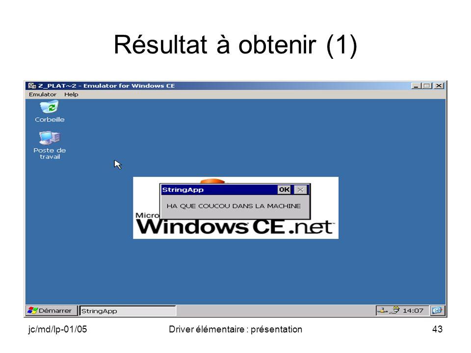 jc/md/lp-01/05Driver élémentaire : présentation43 Résultat à obtenir (1)