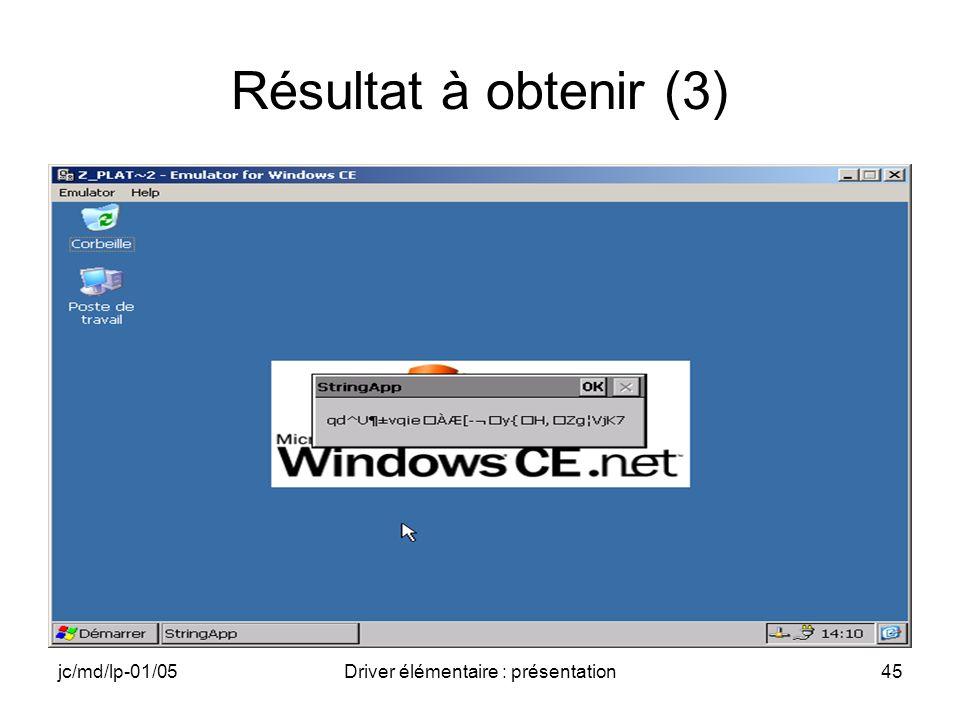 jc/md/lp-01/05Driver élémentaire : présentation45 Résultat à obtenir (3)