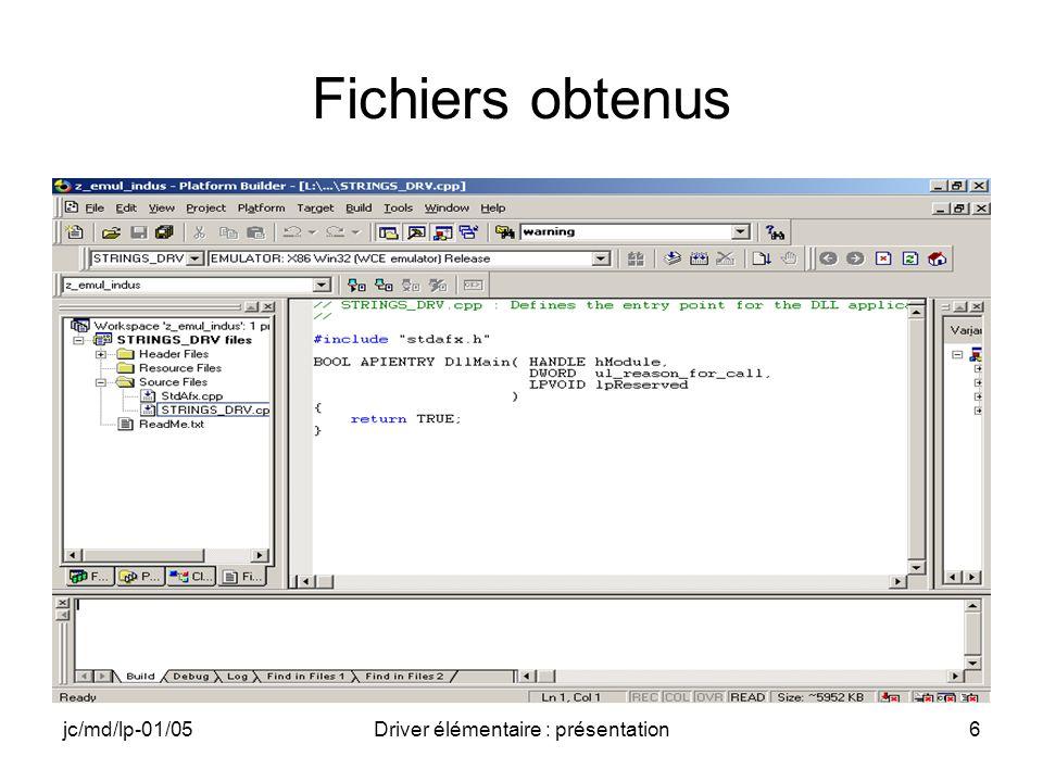 jc/md/lp-01/05Driver élémentaire : présentation6 Fichiers obtenus
