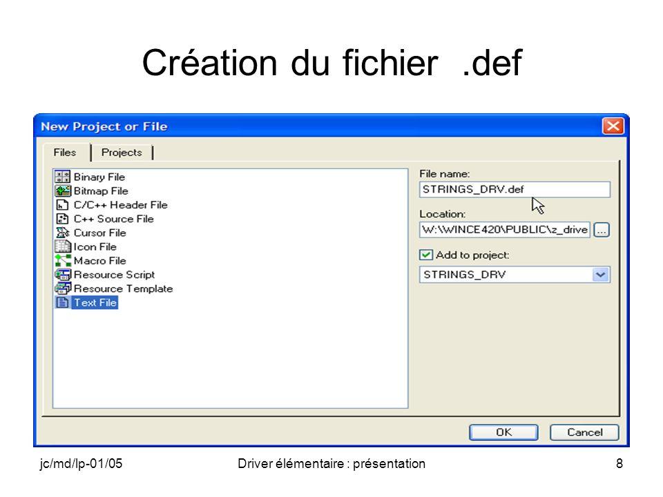 jc/md/lp-01/05Driver élémentaire : présentation8 Création du fichier.def