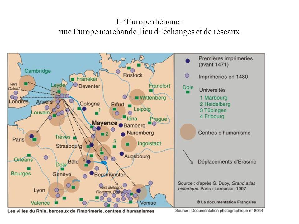 L Europe rhénane : une Europe marchande, lieu d échanges et de réseaux