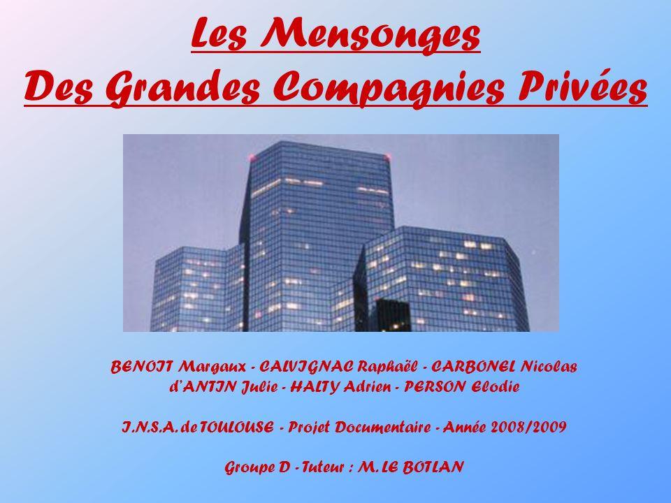 Les Mensonges Des Grandes Compagnies Privées BENOIT Margaux - CALVIGNAC Raphaël - CARBONEL Nicolas dANTIN Julie - HALTY Adrien - PERSON Elodie I.N.S.A