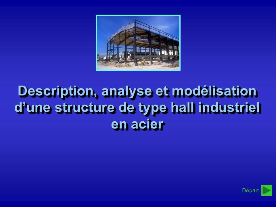 Départ Description, analyse et modélisation dune structure de type hall industriel en acier