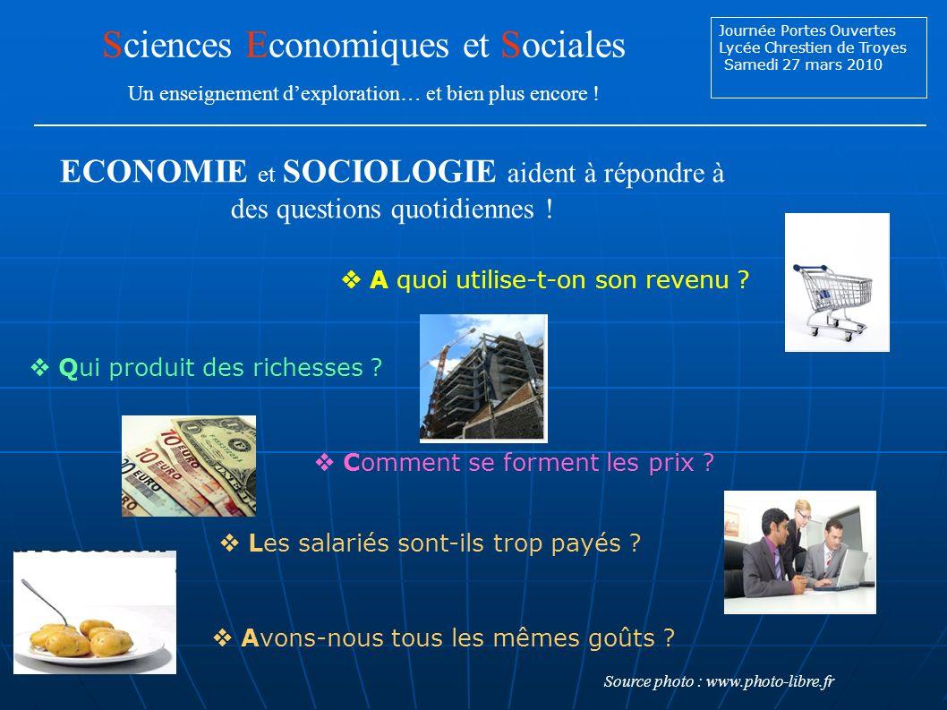 Journée Portes Ouvertes Lycée Chrestien de Troyes Samedi 27 mars 2010 Sciences Economiques et Sociales Un enseignement dexploration… et bien plus encore .