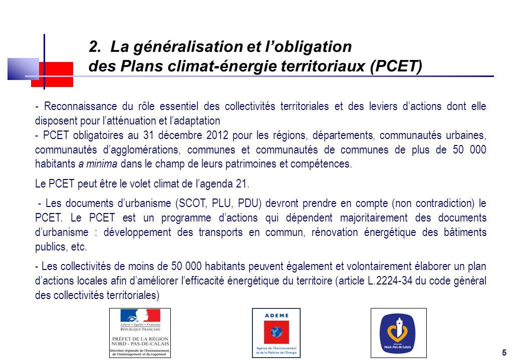 5 2. La généralisation et lobligation des Plans climat-énergie territoriaux (PCET) - Reconnaissance du rôle essentiel des collectivités territoriales