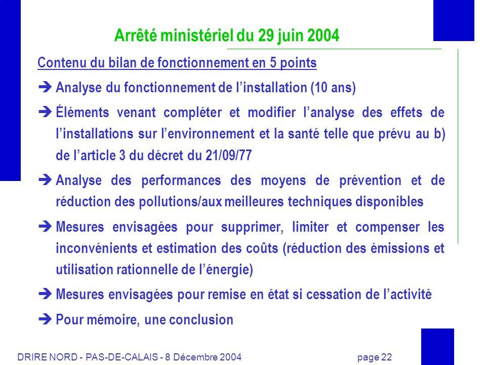 DRIRE NORD - PAS-DE-CALAIS - 8 Décembre 2004 page 22 Arrêté ministériel du 29 juin 2004 Contenu du bilan de fonctionnement en 5 points Analyse du fonc