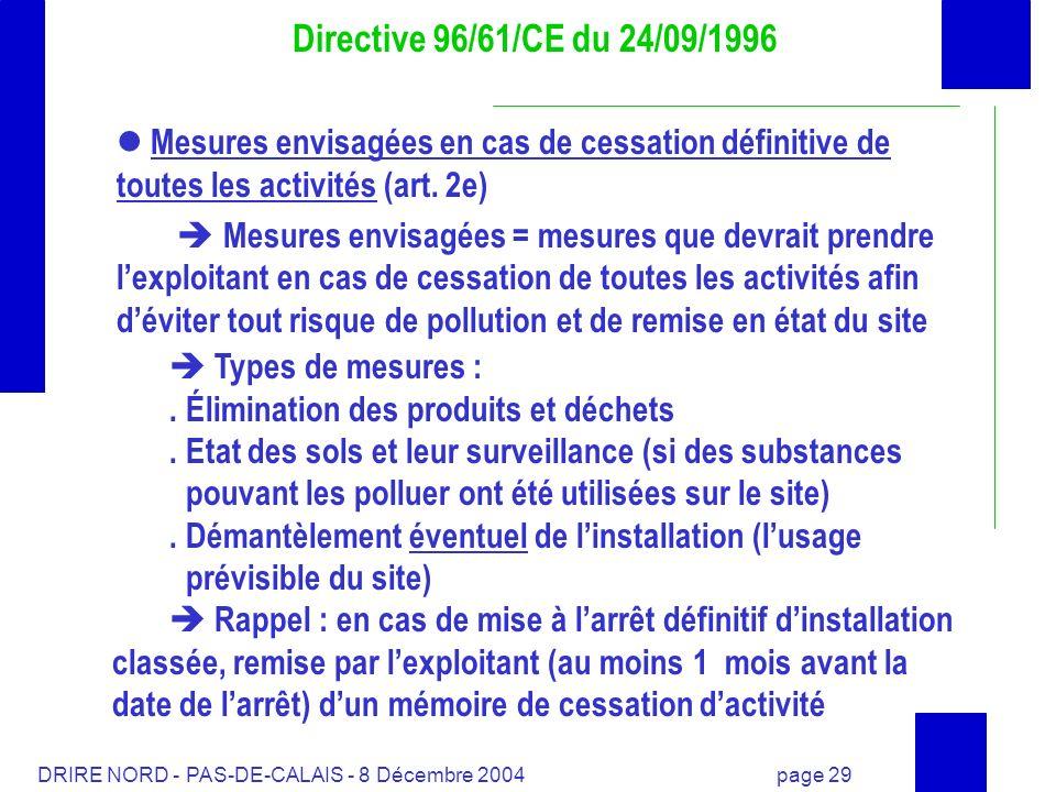 DRIRE NORD - PAS-DE-CALAIS - 8 Décembre 2004 page 29 Mesures envisagées en cas de cessation définitive de toutes les activités (art. 2e) Mesures envis