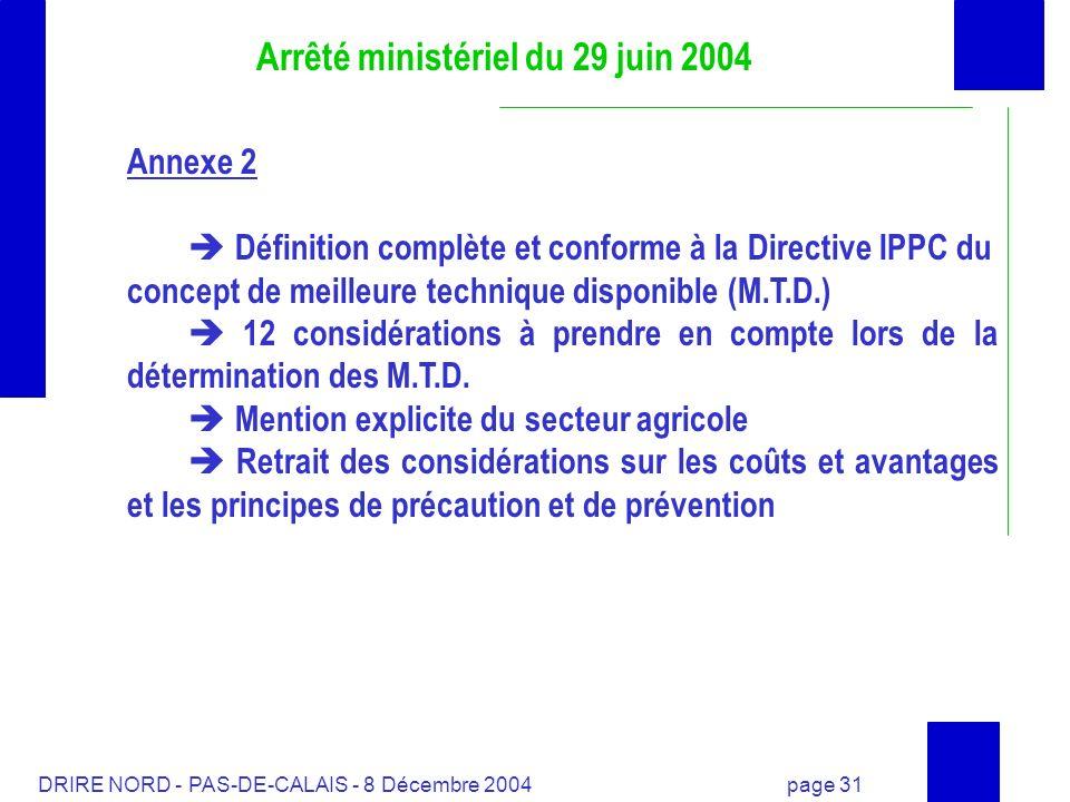 DRIRE NORD - PAS-DE-CALAIS - 8 Décembre 2004 page 31 Arrêté ministériel du 29 juin 2004 Annexe 2 Définition complète et conforme à la Directive IPPC d