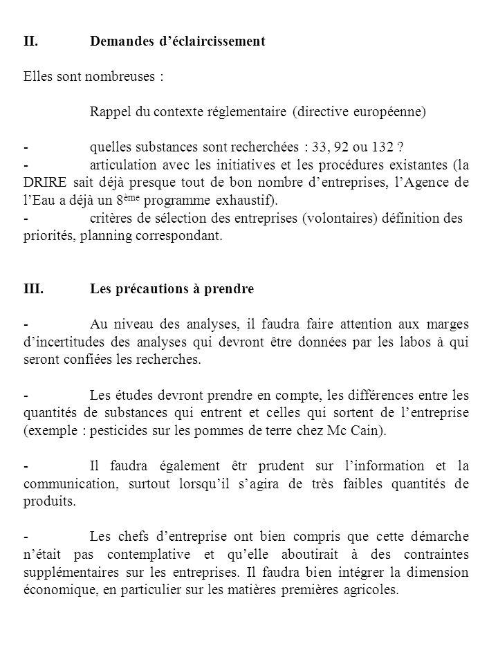 II.Demandes déclaircissement Elles sont nombreuses : Rappel du contexte réglementaire (directive européenne) -quelles substances sont recherchées : 33, 92 ou 132 .