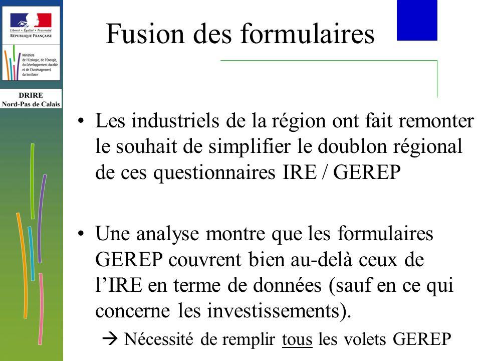 Fusion des formulaires Les industriels de la région ont fait remonter le souhait de simplifier le doublon régional de ces questionnaires IRE / GEREP Une analyse montre que les formulaires GEREP couvrent bien au-delà ceux de lIRE en terme de données (sauf en ce qui concerne les investissements).