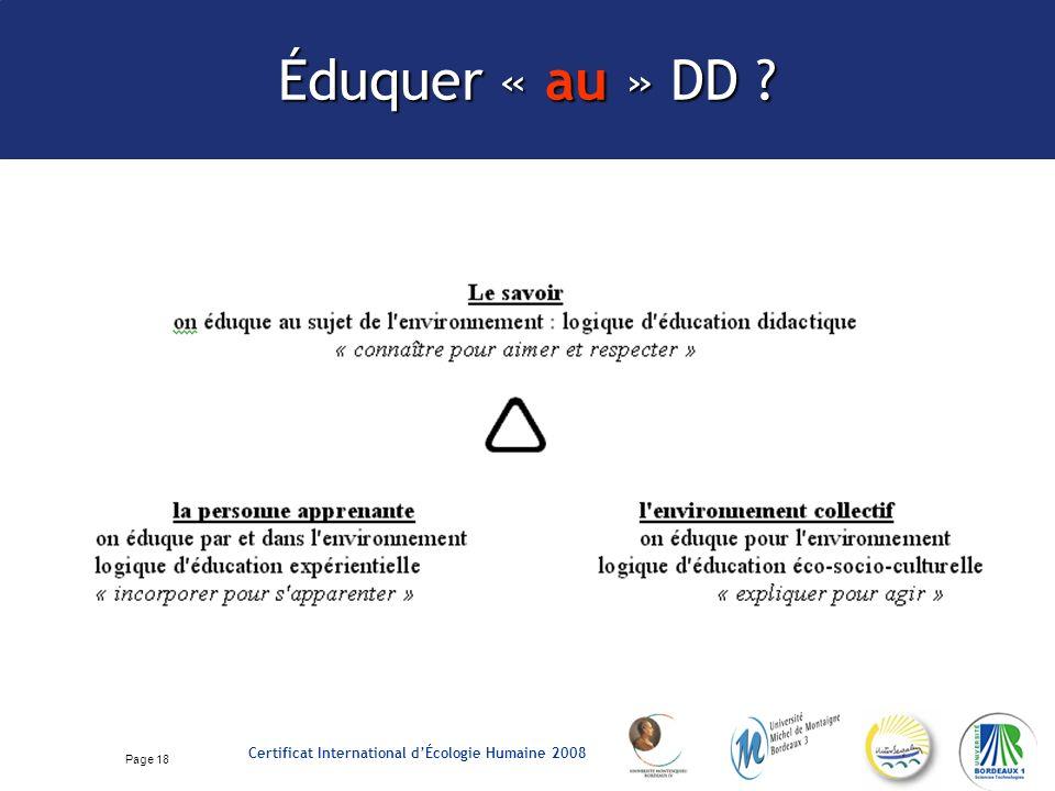 Page 18 Certificat International dÉcologie Humaine 2008 Éduquer « au » DD