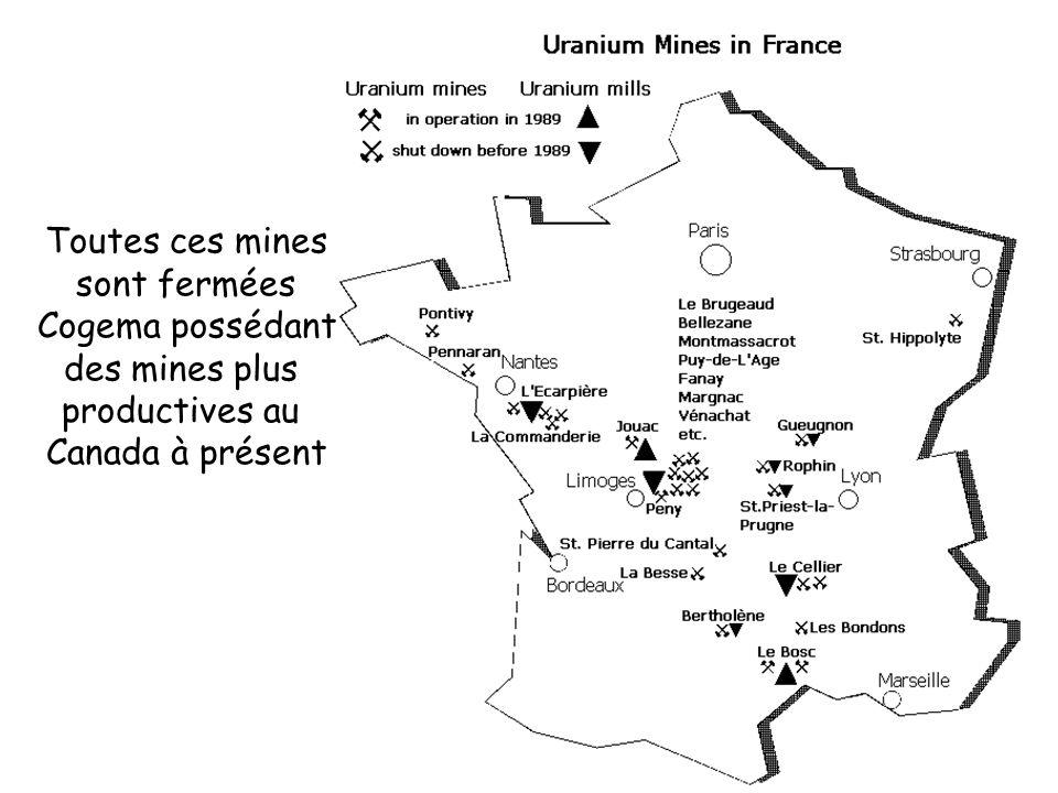 Toutes ces mines sont fermées Cogema possédant des mines plus productives au Canada à présent