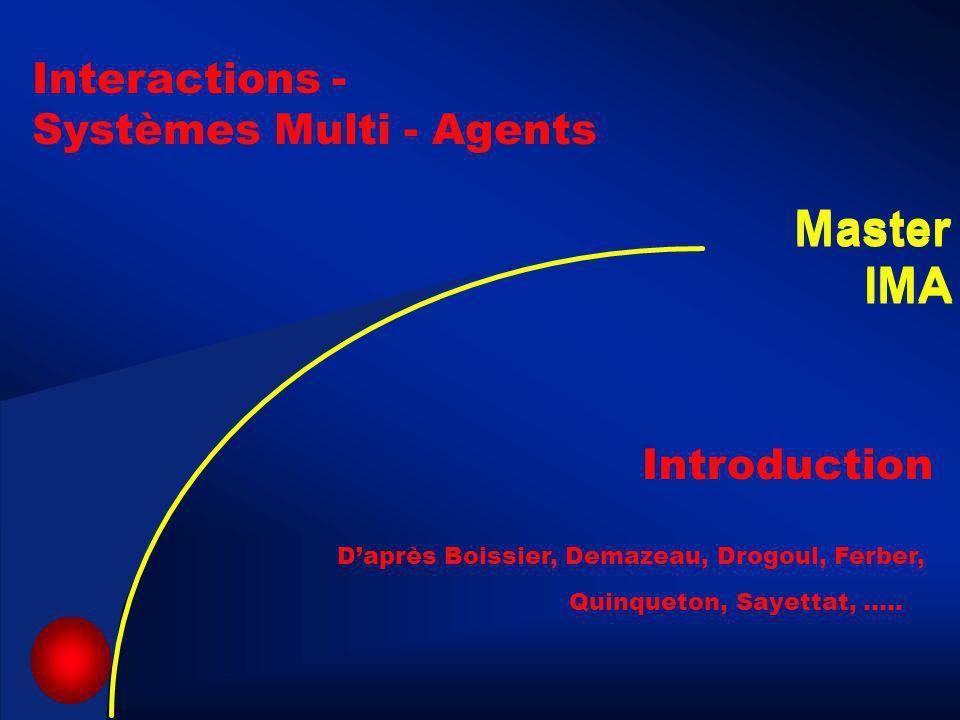 4 Objectifs du cours (et plus …) Connaître les différentes organisations des SMAConnaître les différentes organisations des SMA Agents adaptatifs et évolutifs (animats), agents situés (robots et objets communicants).