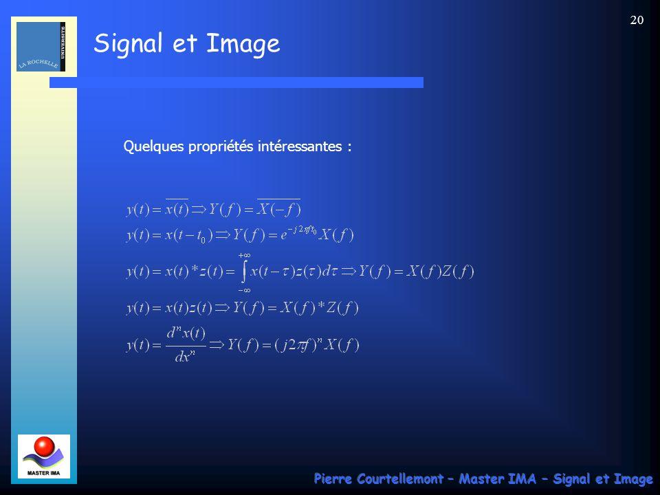 Signal et Image Pierre Courtellemont – Master IMA – Signal et Image 19 Comme pour les coefficients de Fourier, notons que la condition de carré-intégr