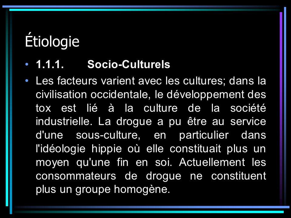 Étiologie 1.1.1. Socio-Culturels Les facteurs varient avec les cultures; dans la civilisation occidentale, le développement des tox est lié à la cultu
