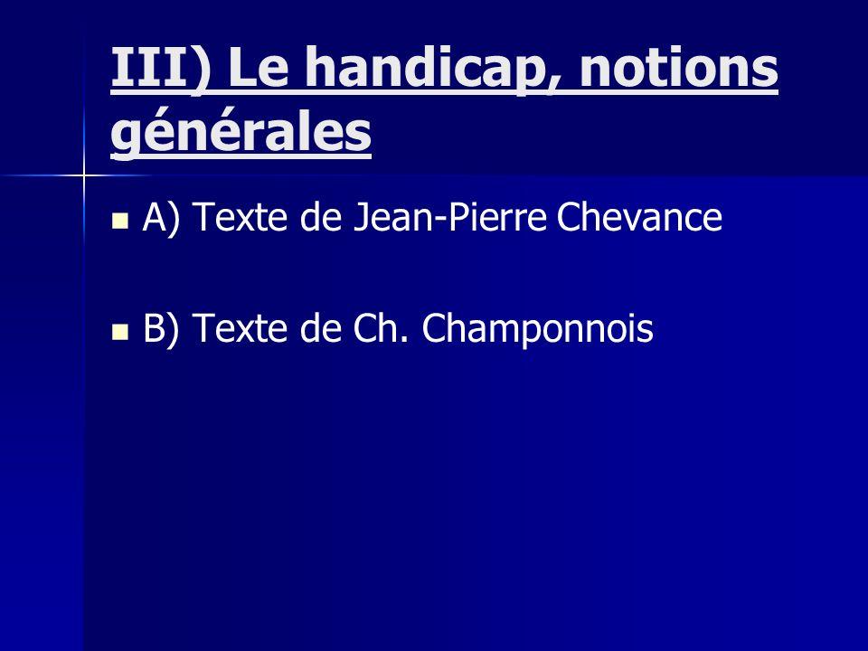 III) Le handicap, notions générales A) Texte de Jean-Pierre Chevance B) Texte de Ch. Champonnois