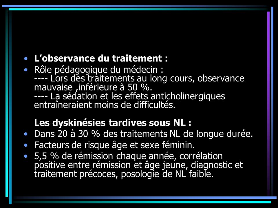 Lobservance du traitement : Rôle pédagogique du médecin : ---- Lors des traitements au long cours, observance mauvaise,inférieure à 50 %. ---- La séda