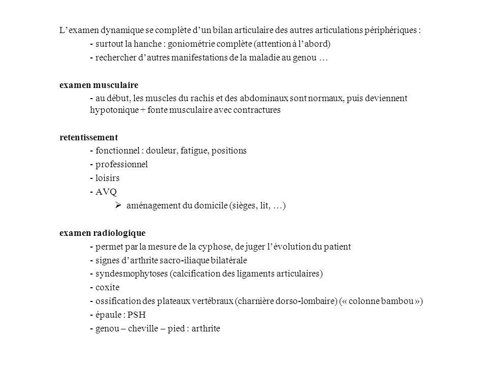 Lexamen dynamique se complète dun bilan articulaire des autres articulations périphériques : - surtout la hanche : goniométrie complète (attention à l
