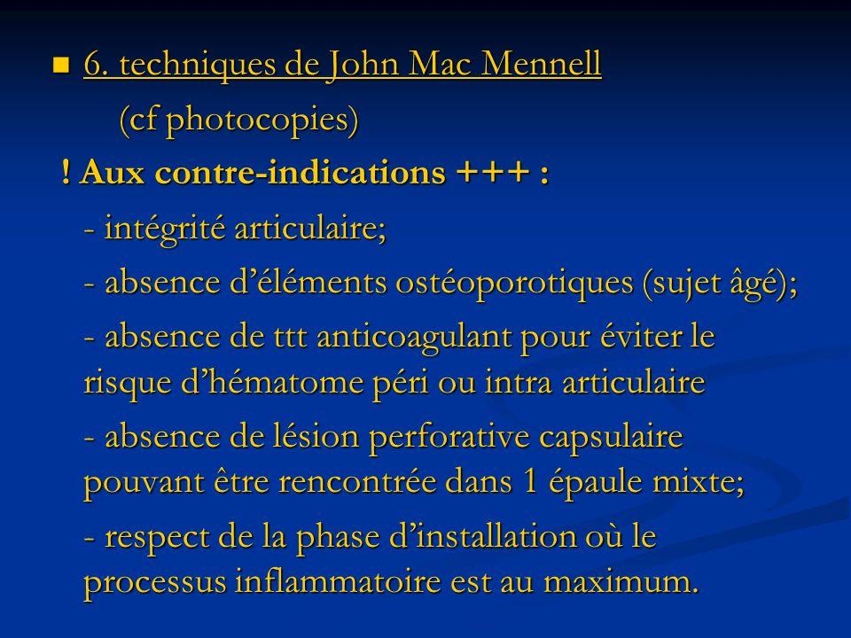 6. techniques de John Mac Mennell 6. techniques de John Mac Mennell (cf photocopies) (cf photocopies) ! Aux contre-indications +++ : ! Aux contre-indi