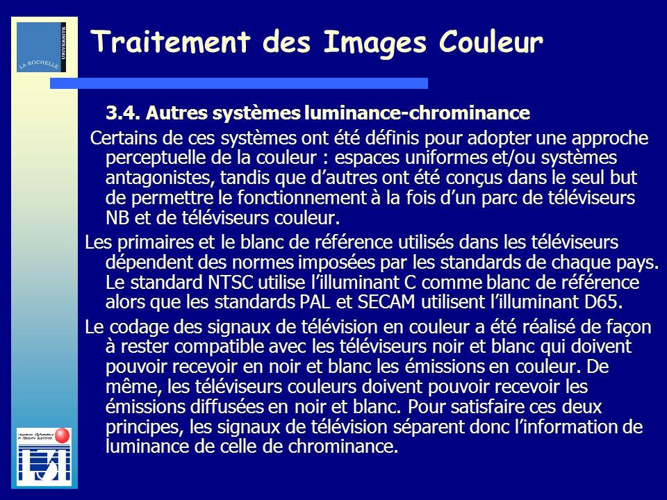 Laboratoire dInformatique et dImagerie Industrielle Traitement des Images Couleur 3.4. Autres systèmes luminance-chrominance Certains de ces systèmes