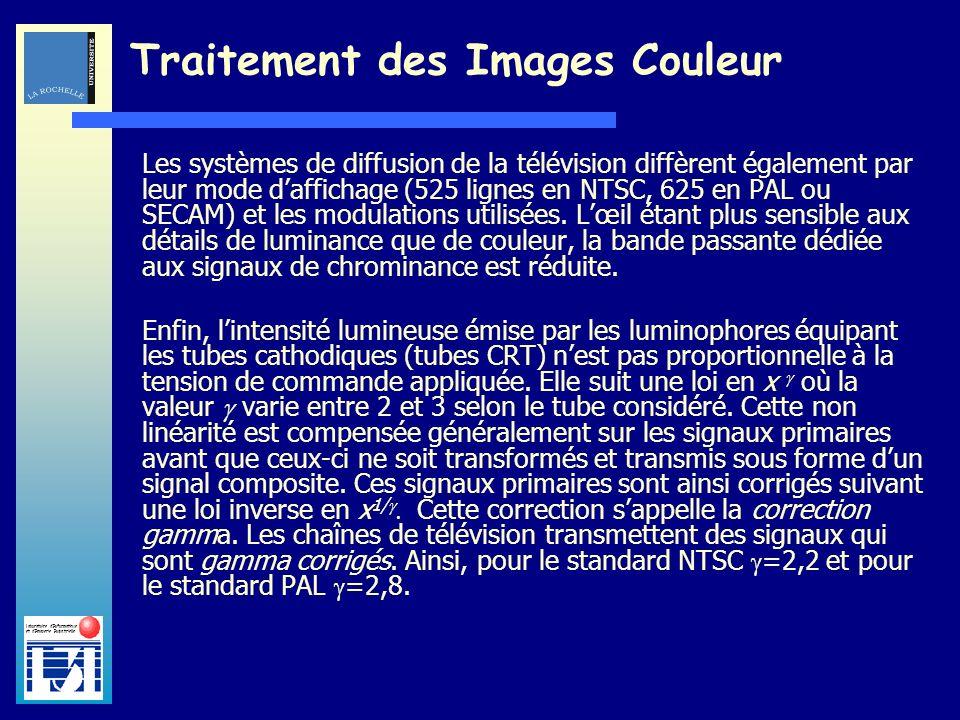Laboratoire dInformatique et dImagerie Industrielle Traitement des Images Couleur Les systèmes de diffusion de la télévision diffèrent également par l