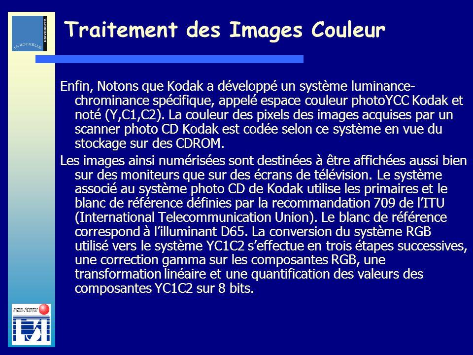 Laboratoire dInformatique et dImagerie Industrielle Traitement des Images Couleur Enfin, Notons que Kodak a développé un système luminance- chrominanc