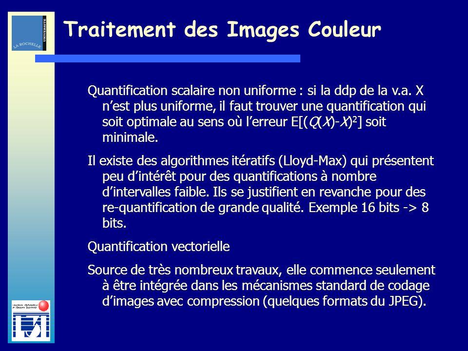 Laboratoire dInformatique et dImagerie Industrielle Traitement des Images Couleur Quantification scalaire non uniforme : si la ddp de la v.a. X nest p