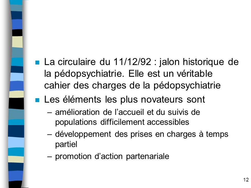 12 n La circulaire du 11/12/92 : jalon historique de la pédopsychiatrie.