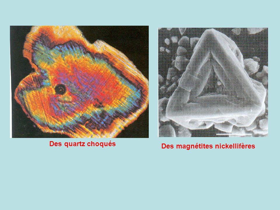 Des quartz choqués Des magnétites nickellifères