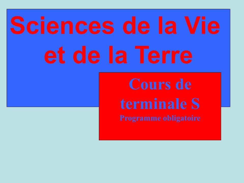 Sciences de la Vie et de la Terre Cours de terminale S Programme obligatoire