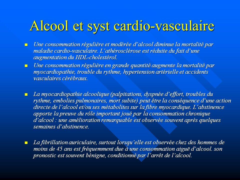 Alcool et syst cardio-vasculaire Une consommation régulière et modérée dalcool diminue la mortalité par maladie cardio-vasculaire. Lathérosclérose est