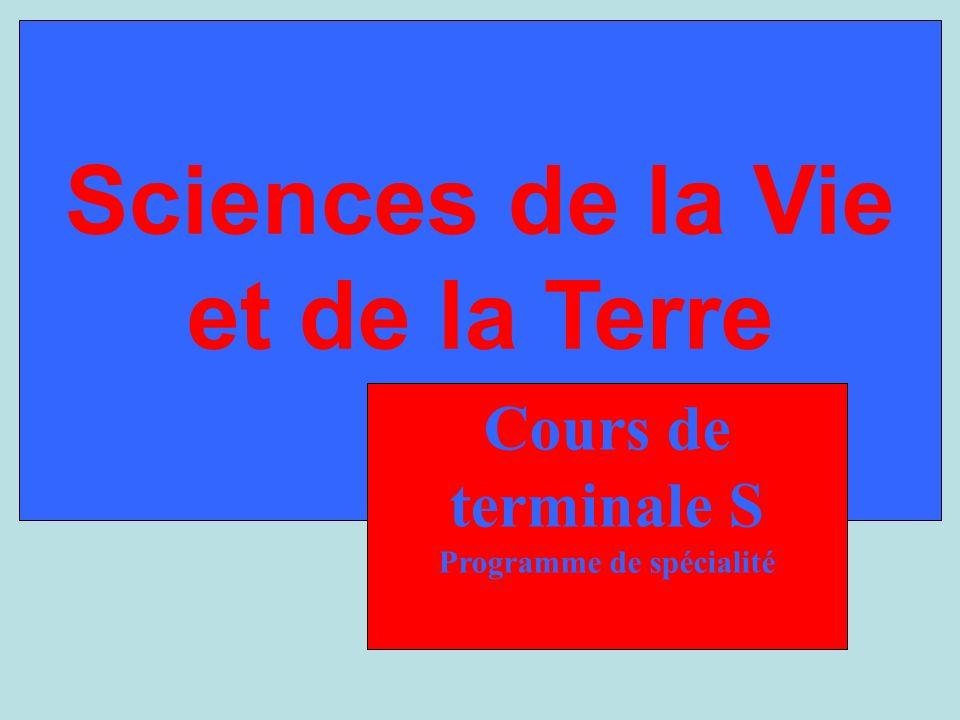 Sciences de la Vie et de la Terre Cours de terminale S Programme de spécialité