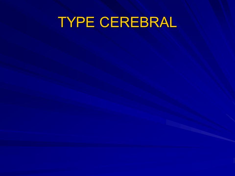 TYPE CEREBRAL