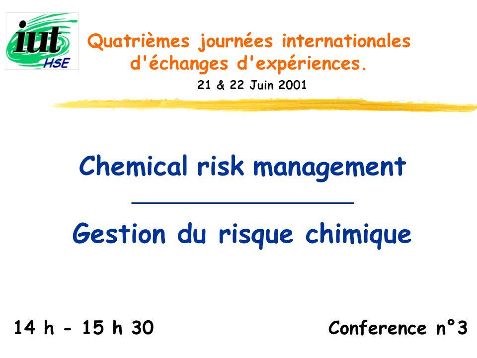 Quatrièmes journées internationales d'échanges d'expériences. 21 & 22 Juin 2001 Chemical risk management Gestion du risque chimique Conference n°314 h
