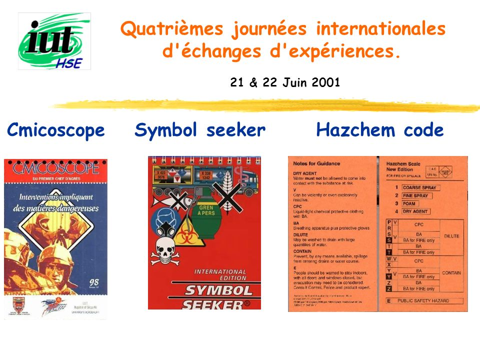 Cmicoscope Quatrièmes journées internationales d'échanges d'expériences. 21 & 22 Juin 2001 Symbol seekerHazchem code