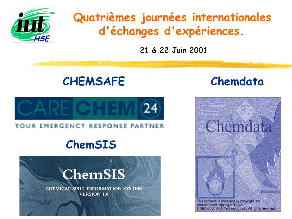 Quatrièmes journées internationales d'échanges d'expériences. 21 & 22 Juin 2001 CHEMSAFEChemdata ChemSIS
