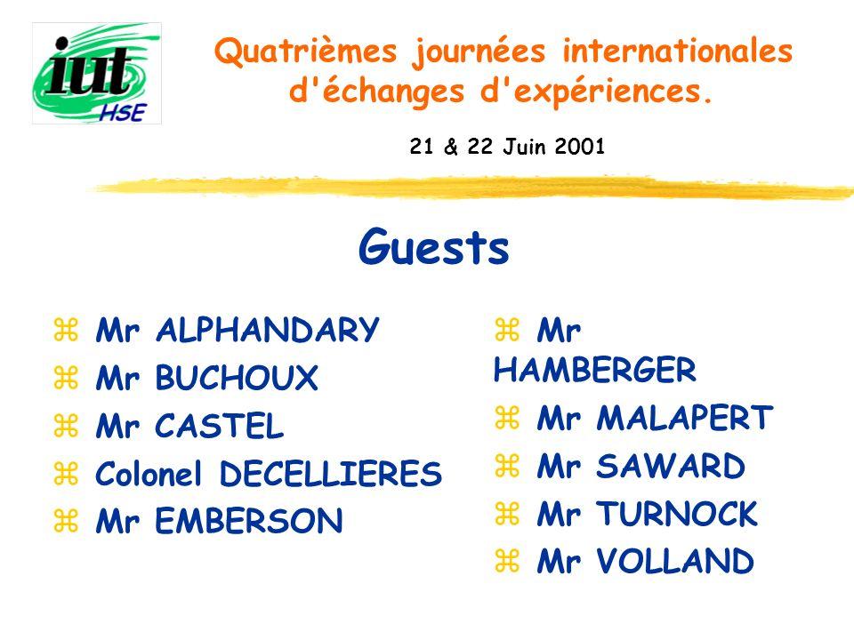 Guests Quatrièmes journées internationales d'échanges d'expériences. 21 & 22 Juin 2001 z Mr ALPHANDARY z Mr BUCHOUX z Mr CASTEL z Colonel DECELLIERES
