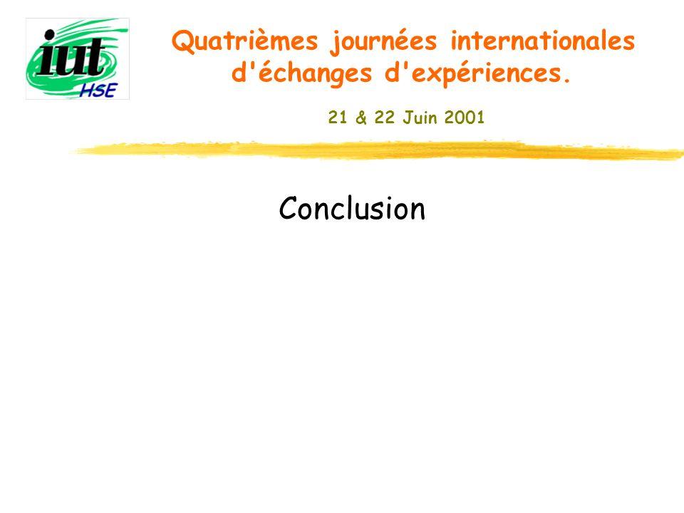 Conclusion Quatrièmes journées internationales d'échanges d'expériences. 21 & 22 Juin 2001