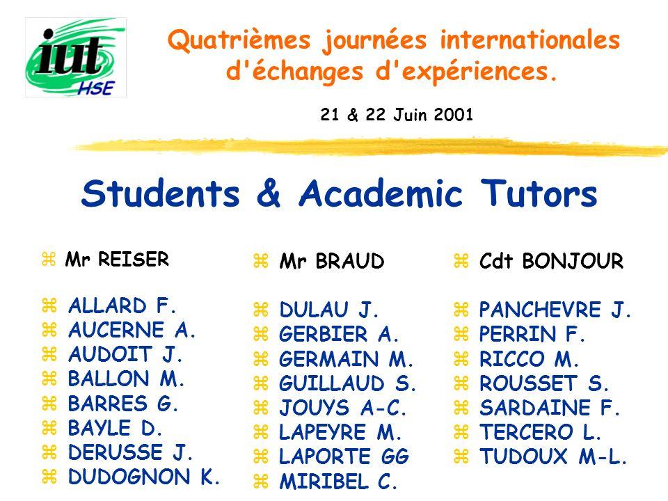 Students & Academic Tutors Quatrièmes journées internationales d'échanges d'expériences. 21 & 22 Juin 2001 z Mr REISER z ALLARD F. z AUCERNE A. z AUDO