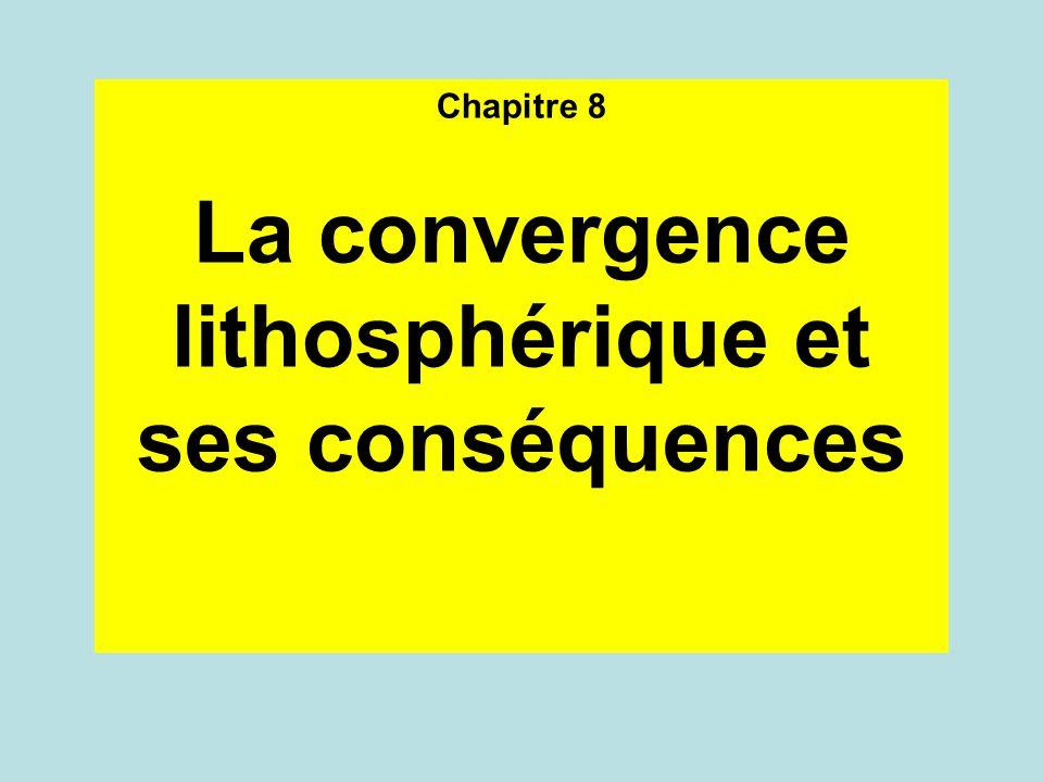 Chapitre 8 La convergence lithosphérique et ses conséquences