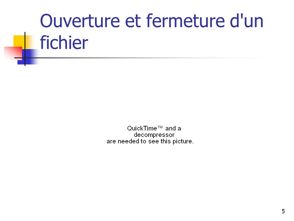 5 Ouverture et fermeture d'un fichier