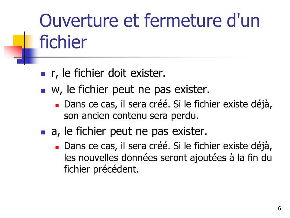 7 Ouverture et fermeture d un fichier fclose(flot); Elle permet de fermer le flot qui a été associé à un fichier par la fonction fopen; Largument flot est le flot de type FILE* retourné par la fonction fopen correspondant.