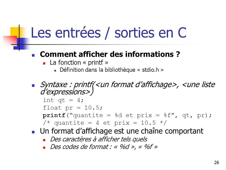 26 Les entrées / sorties en C Comment afficher des informations .