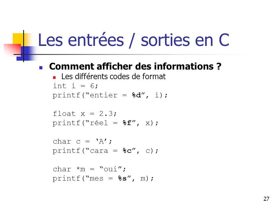 27 Les entrées / sorties en C Comment afficher des informations .